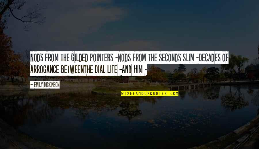 3 Pointers Quotes By Emily Dickinson: Nods from the Gilded pointers -Nods from the