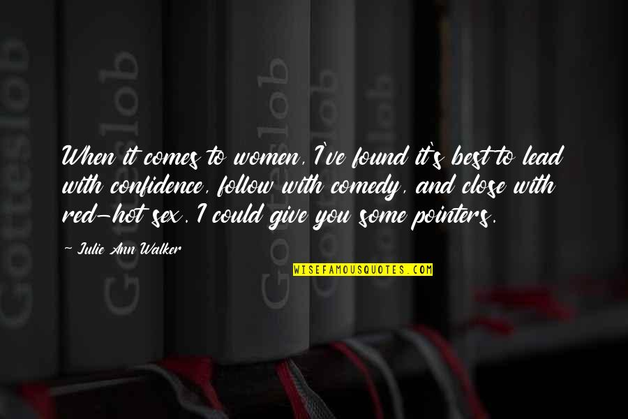 3 Pointers Quotes By Julie Ann Walker: When it comes to women, I've found it's