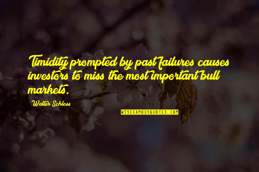 3 Pointers Quotes By Walter Schloss: Timidity prompted by past failures causes investors to