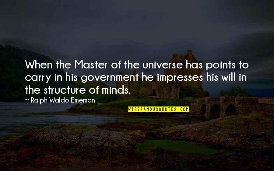 3 Points Quotes By Ralph Waldo Emerson: When the Master of the universe has points