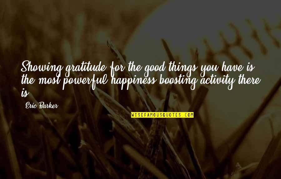 3 Things In Life Quotes By Eric Barker: Showing gratitude for the good things you have
