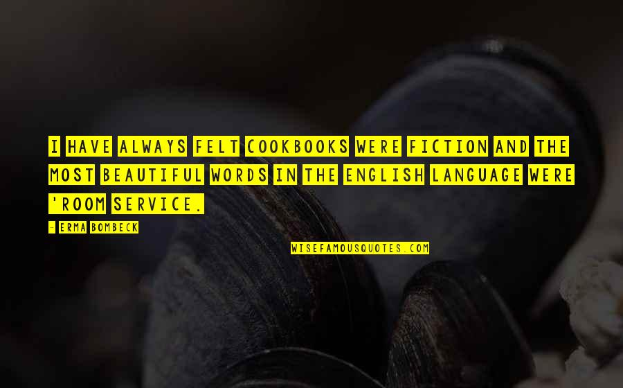 3 Words Beautiful Quotes By Erma Bombeck: I have always felt cookbooks were fiction and