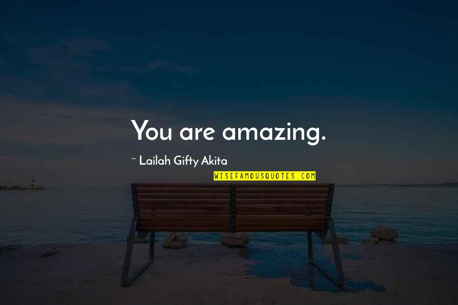 3 Words Beautiful Quotes By Lailah Gifty Akita: You are amazing.