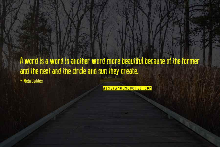 3 Words Beautiful Quotes By Meia Geddes: A word is a word is another word