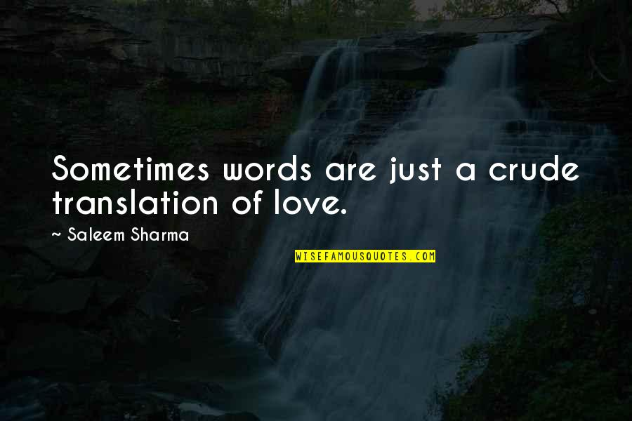 3 Words Beautiful Quotes By Saleem Sharma: Sometimes words are just a crude translation of