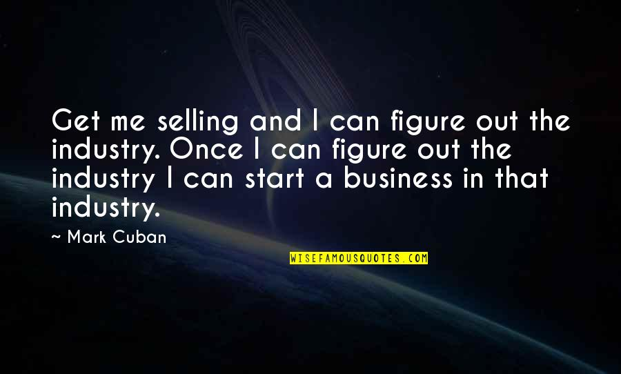 30 Jaar Getrouwd Quotes By Mark Cuban: Get me selling and I can figure out