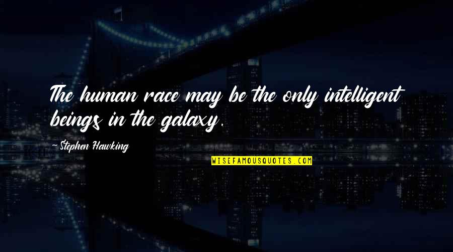30 Jaar Getrouwd Quotes By Stephen Hawking: The human race may be the only intelligent