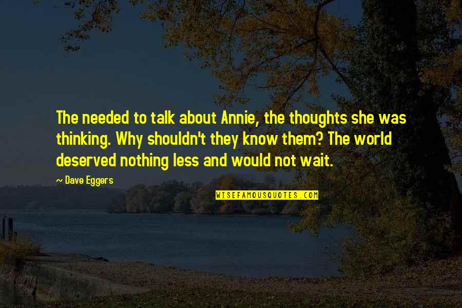 33 Snowfish Quotes By Dave Eggers: The needed to talk about Annie, the thoughts