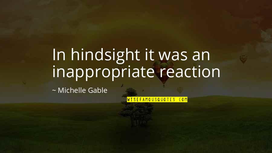 33 Snowfish Quotes By Michelle Gable: In hindsight it was an inappropriate reaction