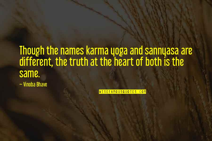 35 Weeks Pregnant Quotes By Vinoba Bhave: Though the names karma yoga and sannyasa are