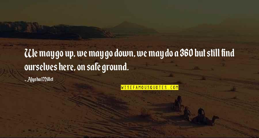 360*640 Quotes By Alysha Millet: We may go up, we may go down,