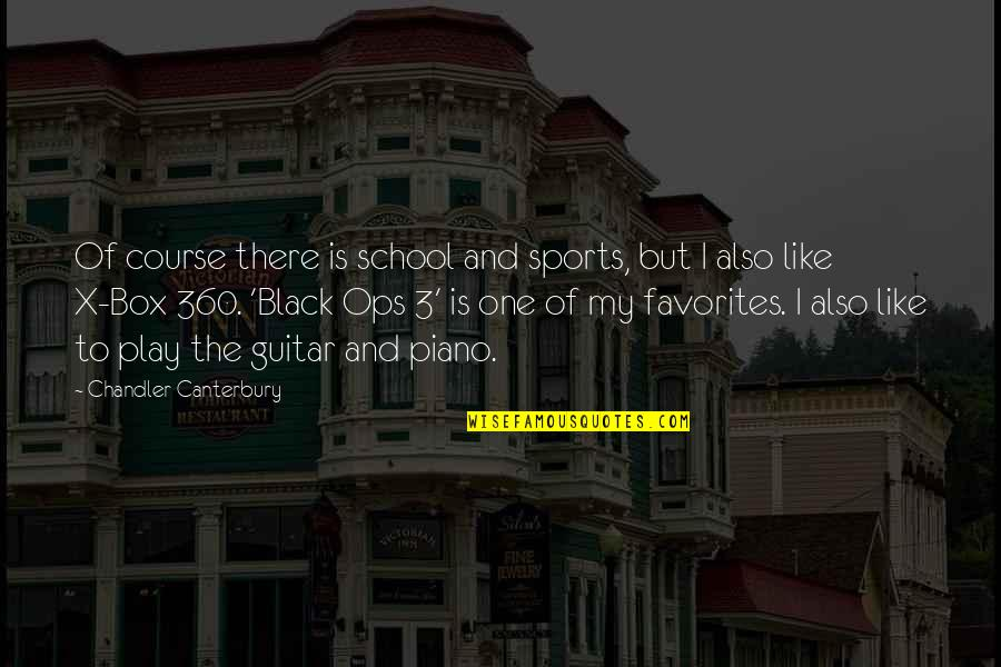 360*640 Quotes By Chandler Canterbury: Of course there is school and sports, but