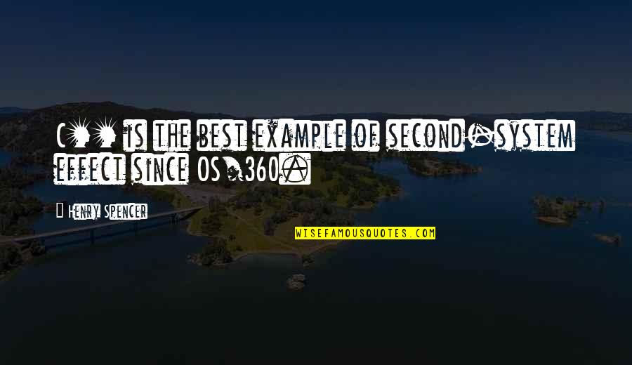 360*640 Quotes By Henry Spencer: C++ is the best example of second-system effect