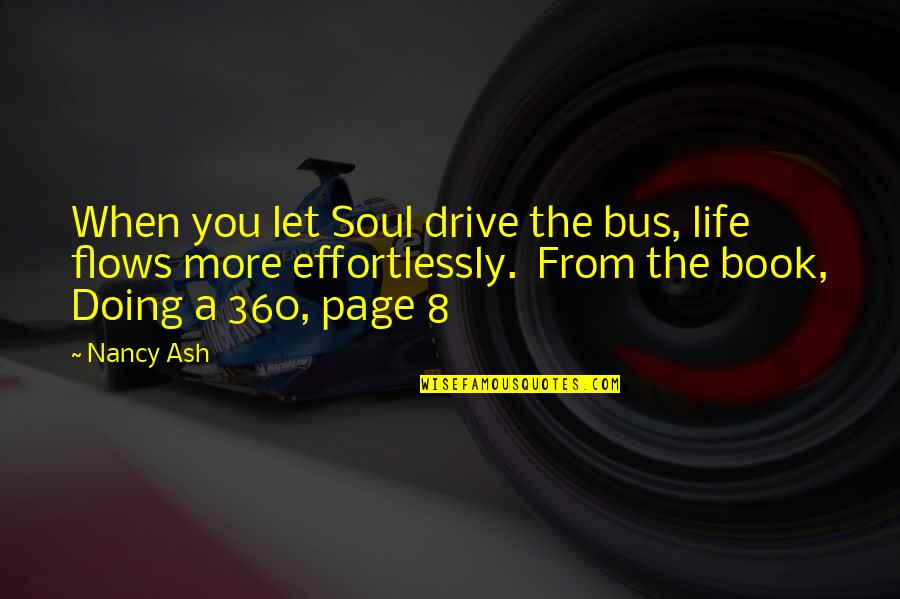 360*640 Quotes By Nancy Ash: When you let Soul drive the bus, life