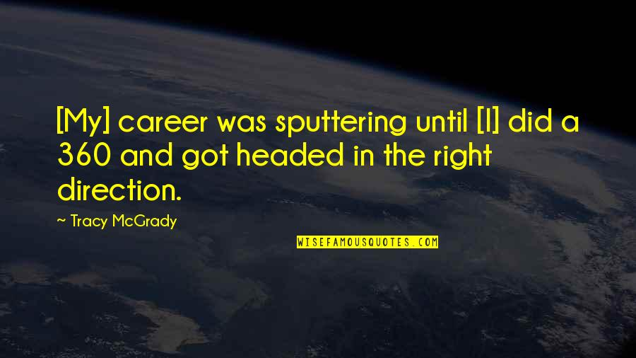360*640 Quotes By Tracy McGrady: [My] career was sputtering until [I] did a