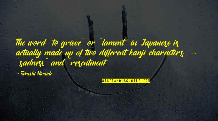 "4 Kanji Quotes By Takashi Hiraide: The word ""to grieve"" or ""lament"" in Japanese"