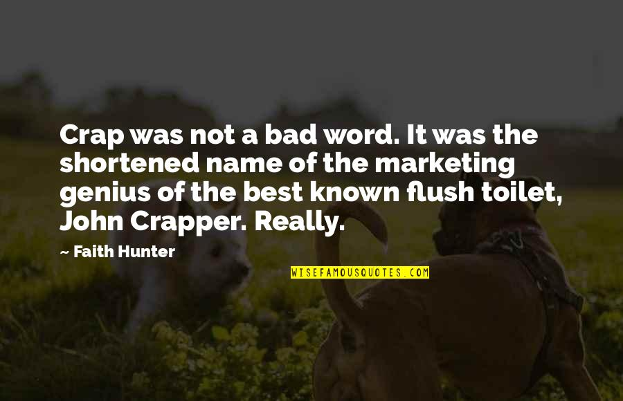 4 P's Of Marketing Quotes By Faith Hunter: Crap was not a bad word. It was