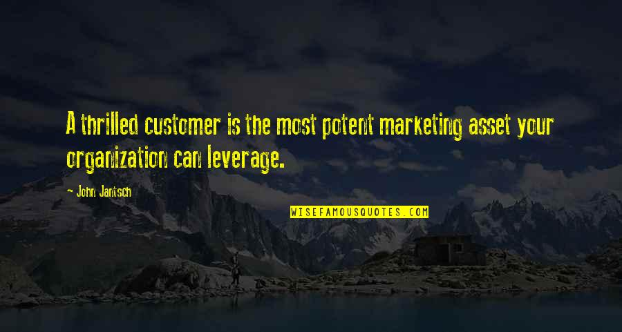 4 P's Of Marketing Quotes By John Jantsch: A thrilled customer is the most potent marketing