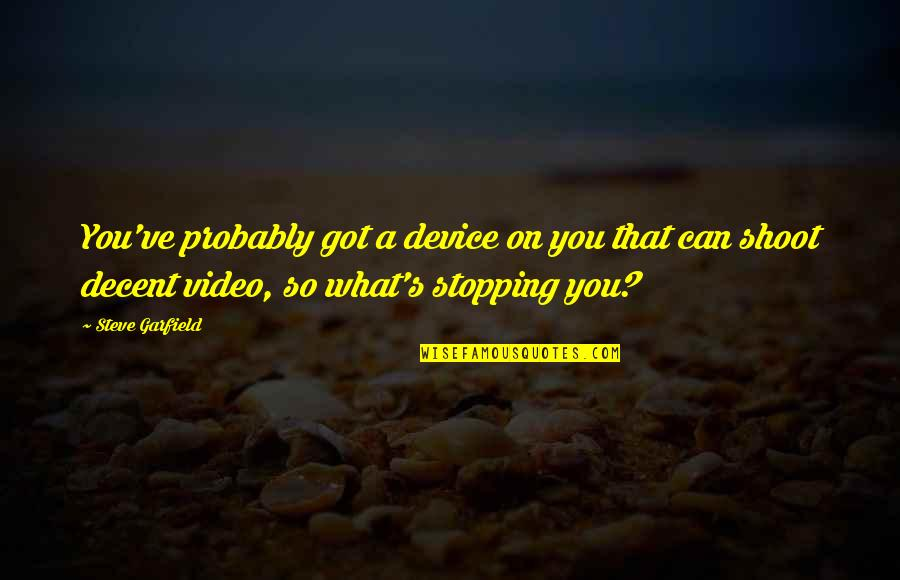 4 P's Of Marketing Quotes By Steve Garfield: You've probably got a device on you that