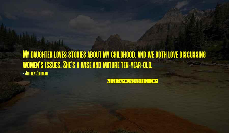 4 Year Old Daughter Quotes By Jeffrey Zeldman: My daughter loves stories about my childhood, and