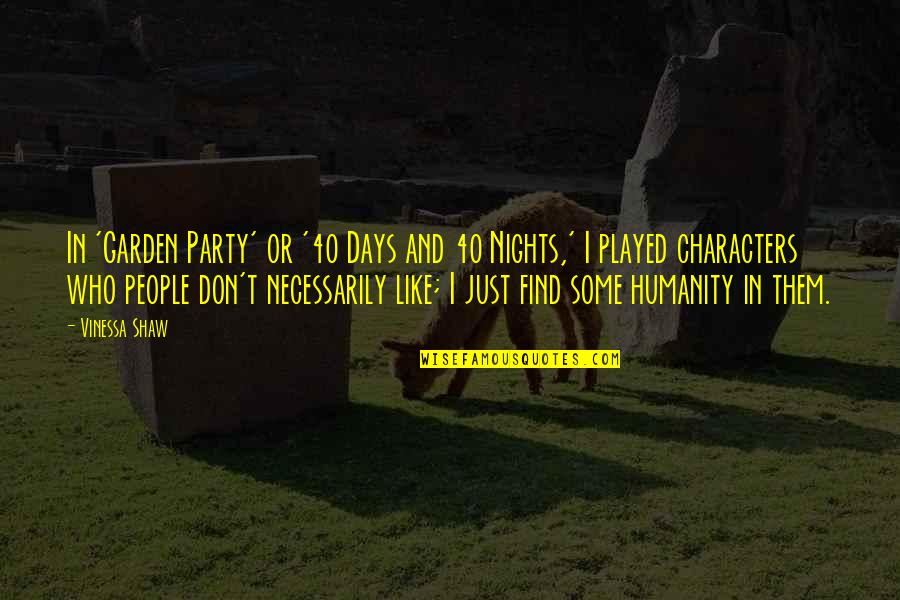 40 Days And Nights Quotes By Vinessa Shaw: In 'Garden Party' or '40 Days and 40