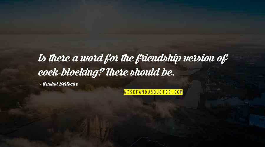 408 Quotes By Rachel Bertsche: Is there a word for the friendship version