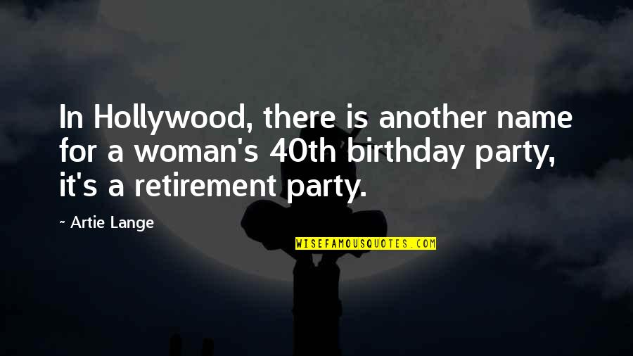 40th Birthday Quotes By Artie Lange: In Hollywood, there is another name for a