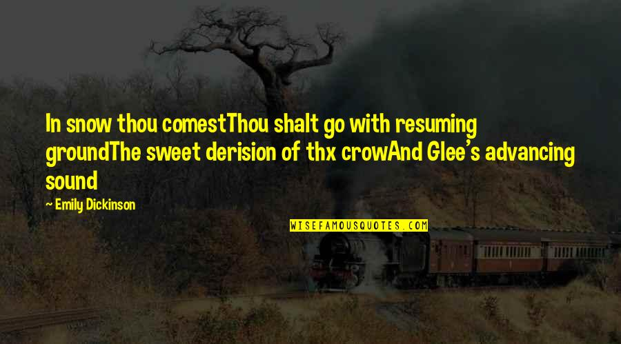 4x4 Quotes By Emily Dickinson: In snow thou comestThou shalt go with resuming