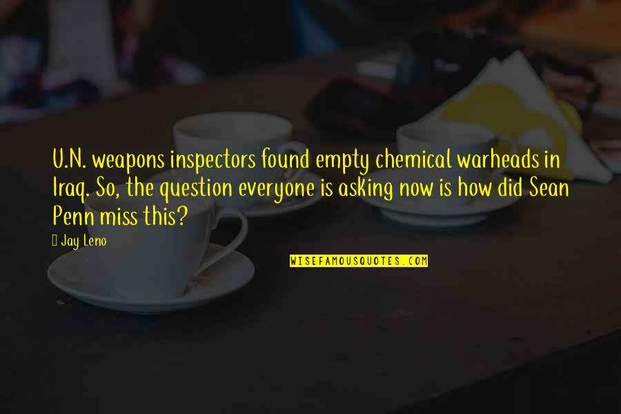 4x4 Quotes By Jay Leno: U.N. weapons inspectors found empty chemical warheads in