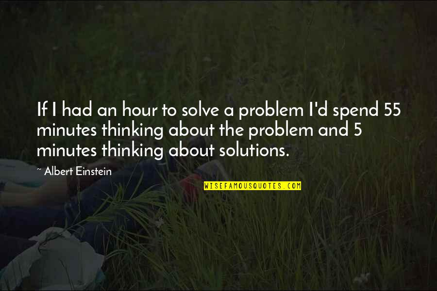 5 Minutes Quotes By Albert Einstein: If I had an hour to solve a