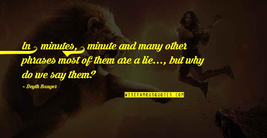 5 Minutes Quotes By Deyth Banger: In 5 minutes, 1 minute and many other