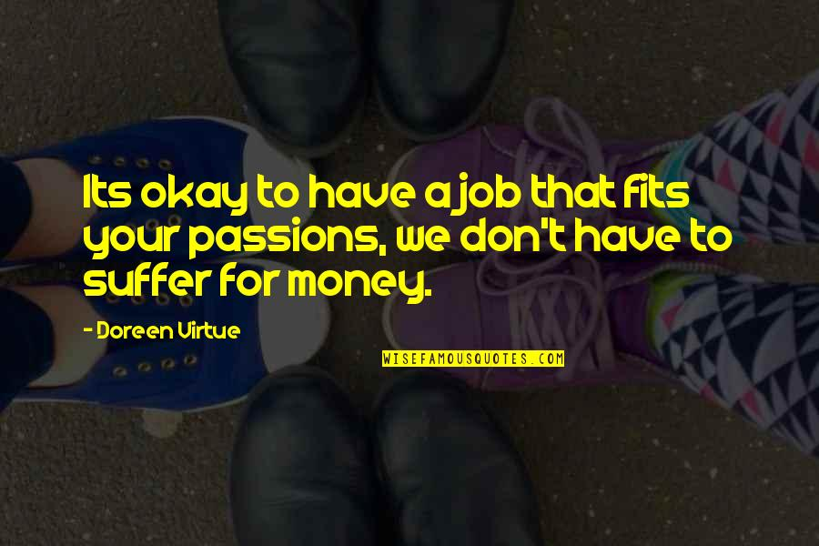 50 Primeras Citas Quotes By Doreen Virtue: Its okay to have a job that fits