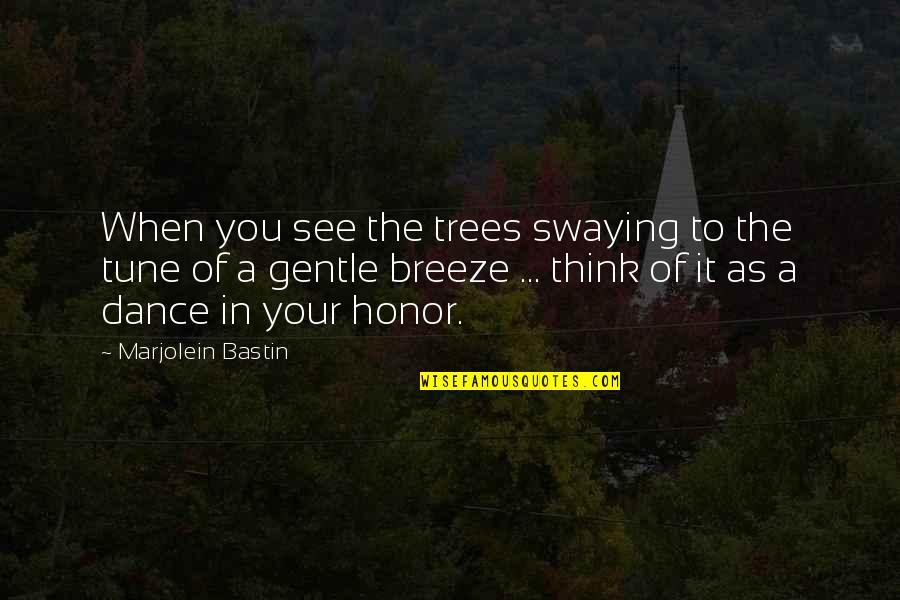 50 Shades Quotes And Quotes By Marjolein Bastin: When you see the trees swaying to the