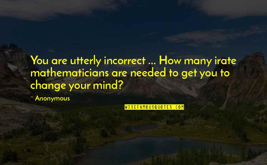 5s Wallpaper Quotes By Anonymous: You are utterly incorrect ... How many irate
