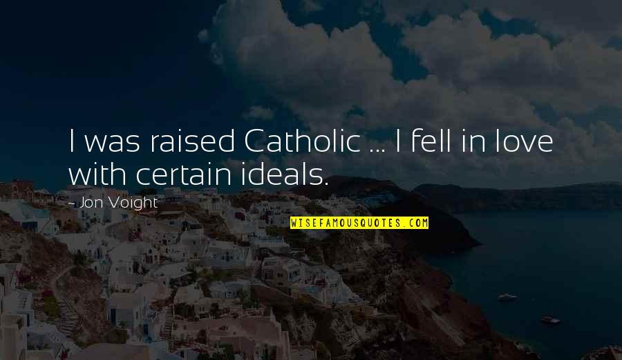 5th Birthday Invitations Quotes By Jon Voight: I was raised Catholic ... I fell in
