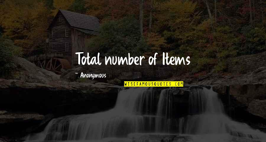 7 Number Quotes By Anonymous: Total number of Items