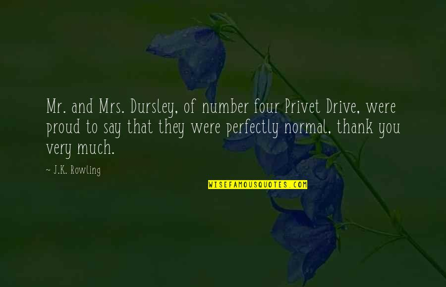 7 Number Quotes By J.K. Rowling: Mr. and Mrs. Dursley, of number four Privet