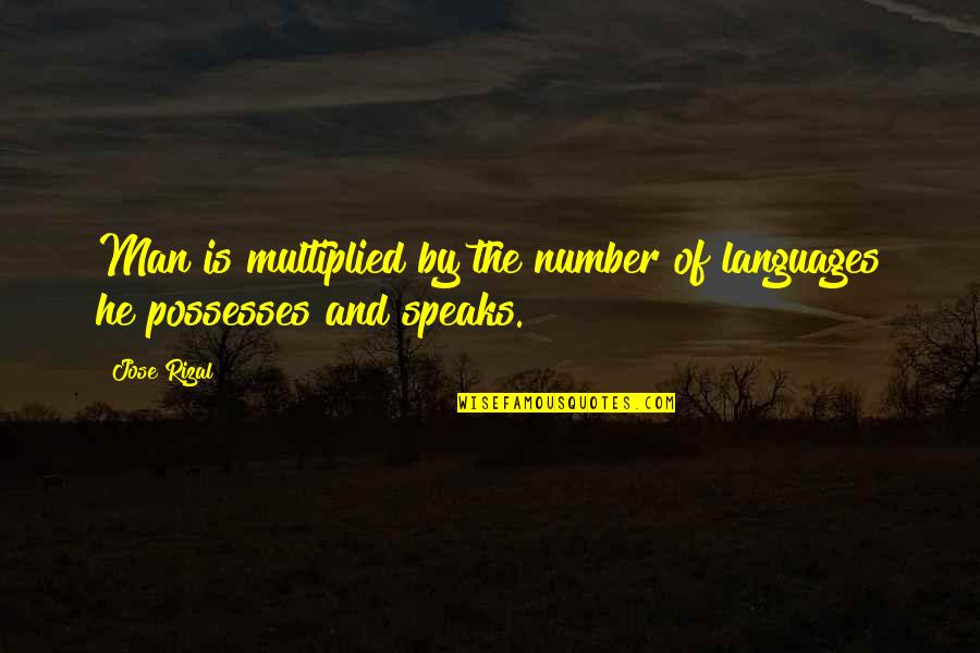 7 Number Quotes By Jose Rizal: Man is multiplied by the number of languages