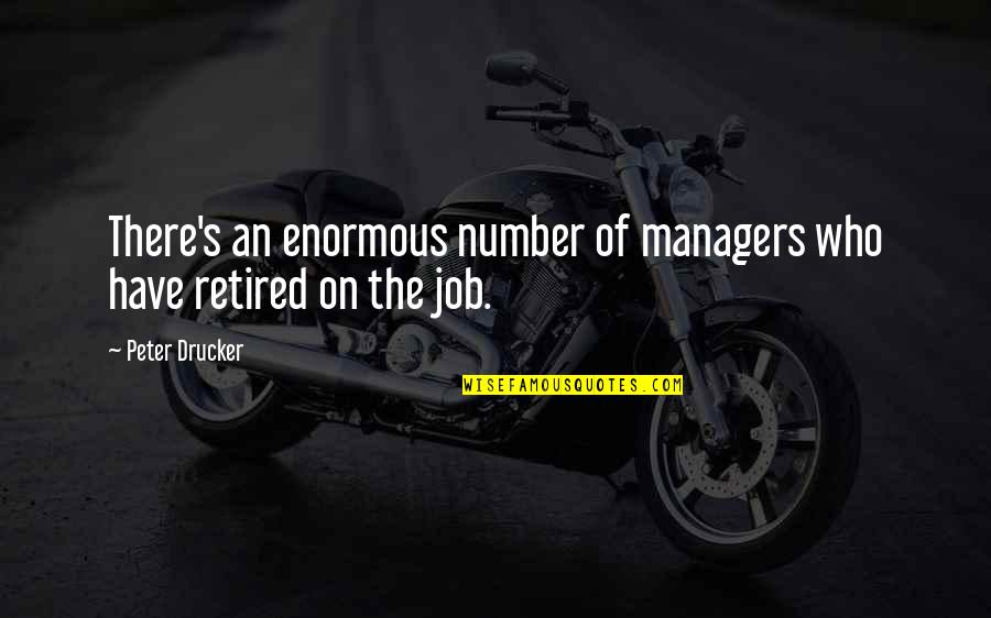7 Number Quotes By Peter Drucker: There's an enormous number of managers who have