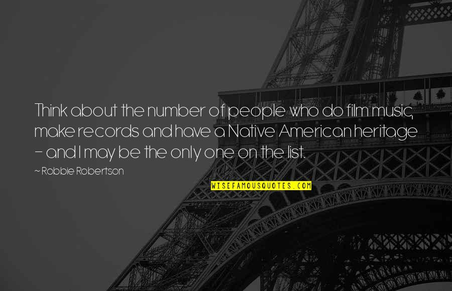 7 Number Quotes By Robbie Robertson: Think about the number of people who do