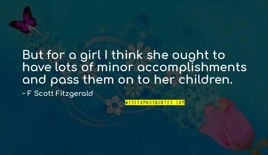 7 Psychopaths Billy Quotes By F Scott Fitzgerald: But for a girl I think she ought
