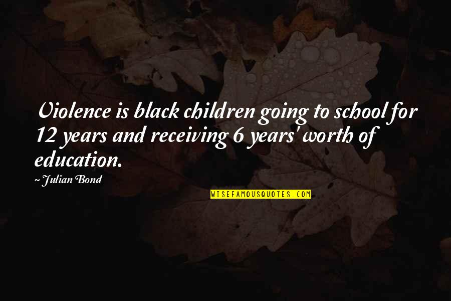 7 Psychopaths Billy Quotes By Julian Bond: Violence is black children going to school for