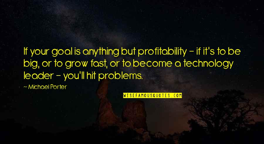 7 Psychopaths Billy Quotes By Michael Porter: If your goal is anything but profitability -