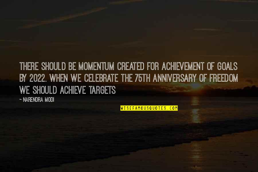 75th Anniversary Quotes By Narendra Modi: There should be momentum created for achievement of