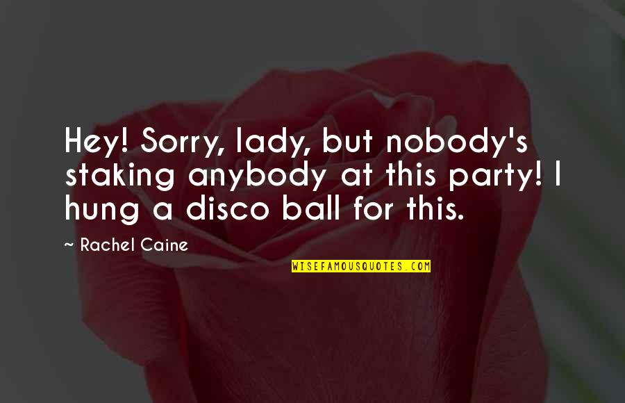 8 Ball Quotes By Rachel Caine: Hey! Sorry, lady, but nobody's staking anybody at