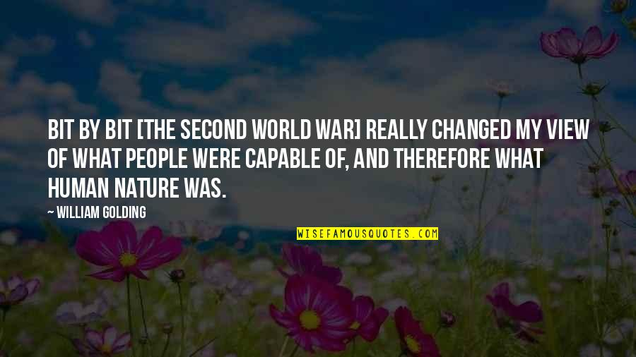 8 Bit Quotes By William Golding: Bit by bit [the Second World War] really
