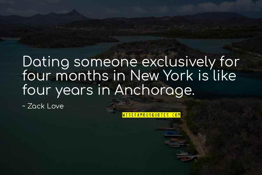 8 Months Dating Quotes By Zack Love: Dating someone exclusively for four months in New