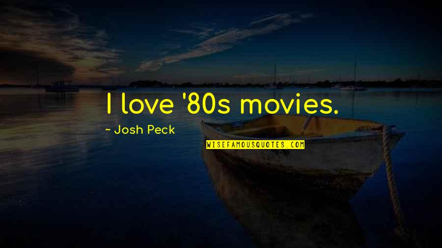 80s Movies Quotes By Josh Peck: I love '80s movies.