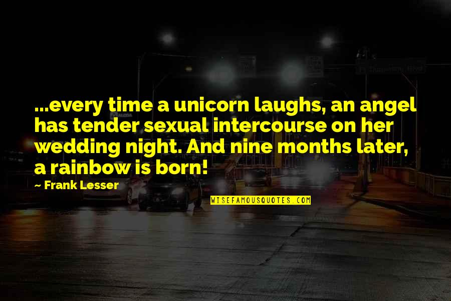8th Grade Promotion Quotes By Frank Lesser: ...every time a unicorn laughs, an angel has