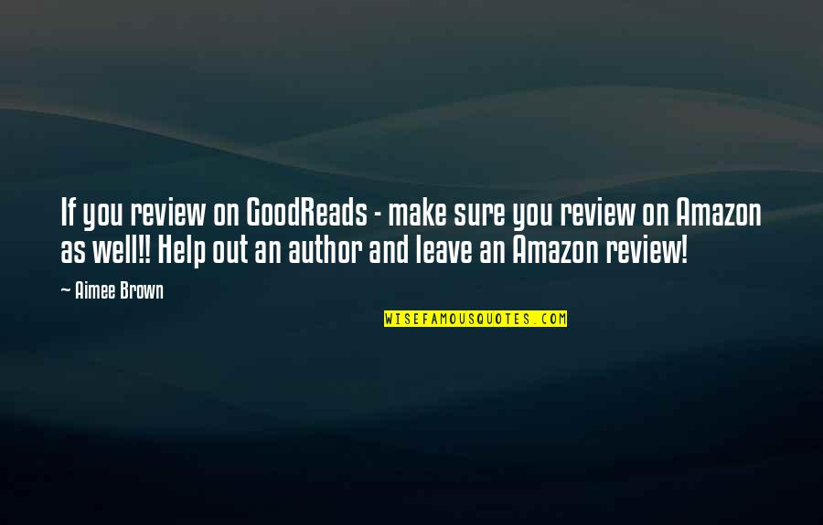 9/11 Goodreads Quotes By Aimee Brown: If you review on GoodReads - make sure